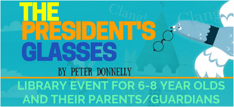 'The President's Glasses' Library Event